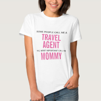 Some people call me a Travel Agent T Shirt