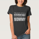Some people call me an accountant shirts