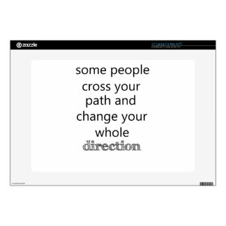 """some people cross you path and change your whole d skin for 15"""" laptop"""