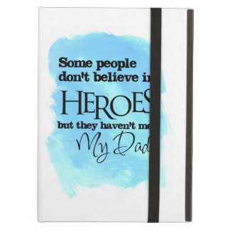 Some people don't believe in Heroes iPad Air Case