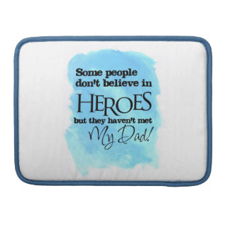 Some people don't believe in Heroes Sleeve For MacBooks