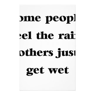 some people feel the rain others just get wet stationery