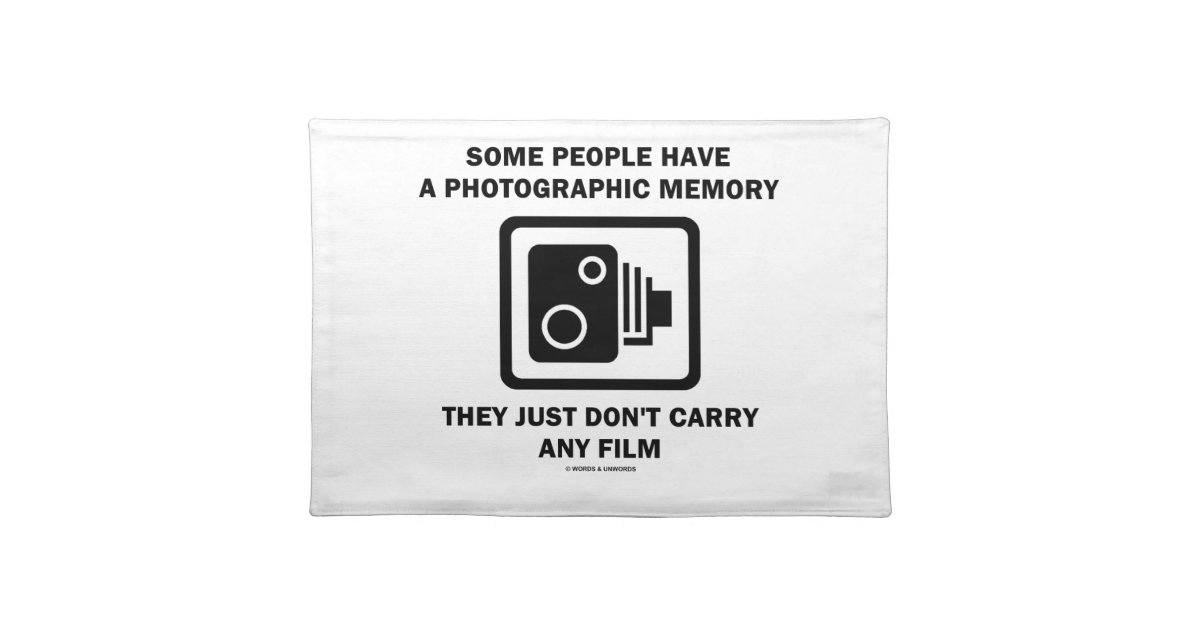 Some People Have A Photographic Memory (Camera) Cloth ...  Some People Hav...