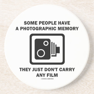 Some People Have A Photographic Memory (Camera) Drink Coaster