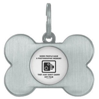 Some People Have A Photographic Memory (Camera) Pet ID Tag