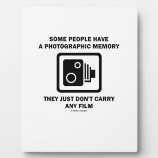 Some People Have A Photographic Memory (Camera) Plaque