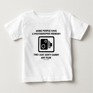 Some People Have A Photographic Memory (Humor) Baby T-Shirt