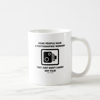 Some People Have A Photographic Memory (Humor) Coffee Mug