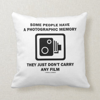 Some People Have Photographic Memory Film Humor Throw Pillow