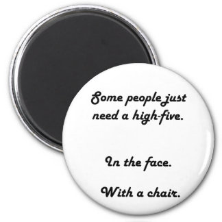 Some People Just Need A High Five magnet