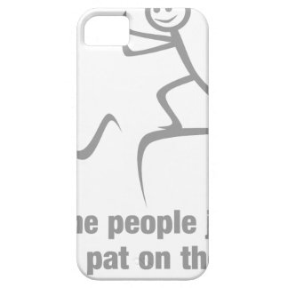 Some people just need a pat on the back iPhone 5 covers