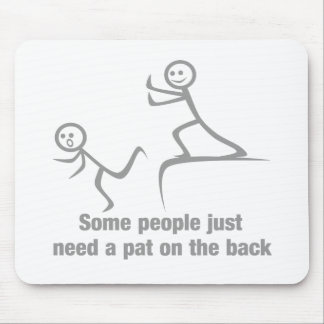 Some people just need a pat on the back mouse pad