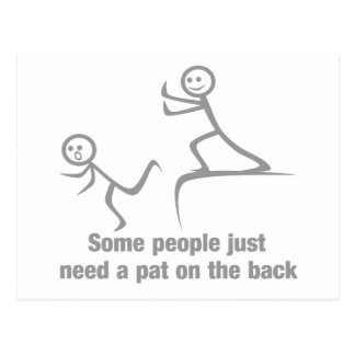 Some people just need a pat on the back postcard