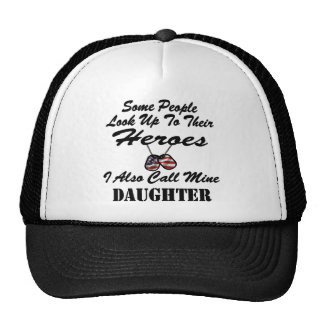 Some People Look Up To Heroes I Call Mine Daughter Trucker Hat
