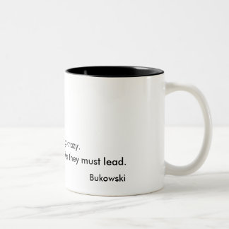 Some People Never Go Crazy Charles Bukowski Mug