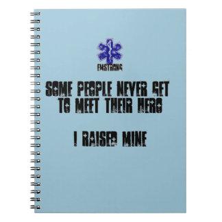 Some People Never Meet Their Hero...I Raised Mine Notebook