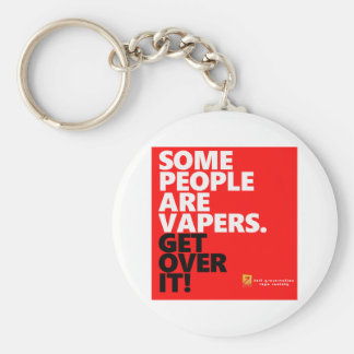 Some people vape,Get over it Keychains