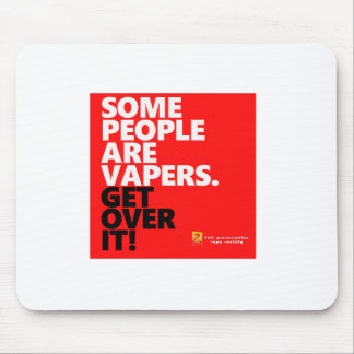 Some people vape,Get over it Mouse Pad