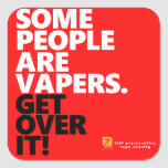 Some people vape,Get over it Stickers