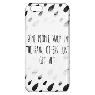 Some People Walk In The Rain, Others Just Get Wet Case For iPhone 5C