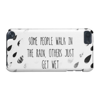 Some People Walk In The Rain, Others Just Get Wet iPod Touch 5G Case