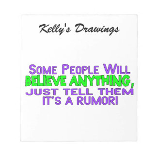 Some People Will Believe Anything Notepad