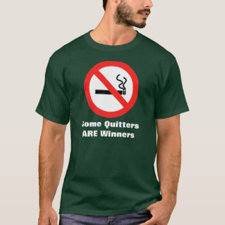 Some Quitters ARE Winners T-Shirt