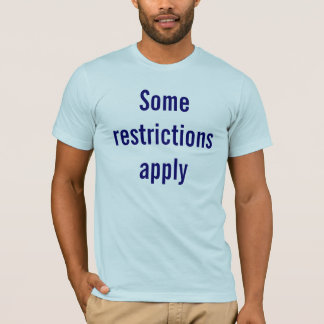 Some restrictions apply/ Void where prohibited T-Shirt