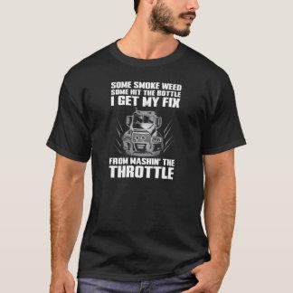 Some Smoke Weed I Hit Throttle Trucking T-Shirt