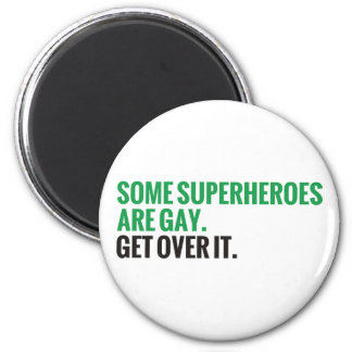 Some Superheroes Are Gay.  Get Over It. 2 Inch Round Magnet
