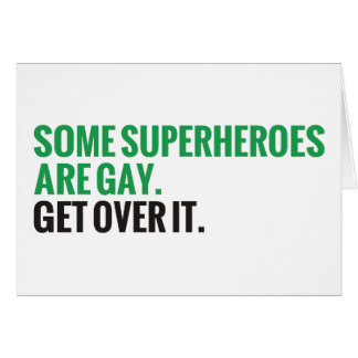 Some Superheroes Are Gay.  Get Over It. Card