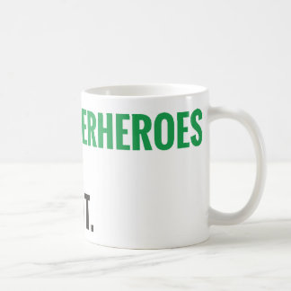 Some Superheroes Are Gay.  Get Over It. Coffee Mug
