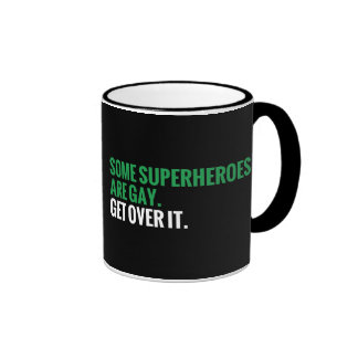 Some Superheroes Are Gay.  Get Over It. Ringer Mug