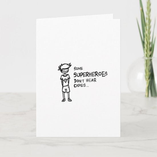 Some Superheroes Don't Wear Capes - Greeting Card