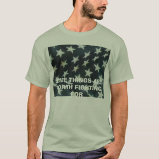 SOME THINGS ARE WORTH FIGHT... T-Shirt