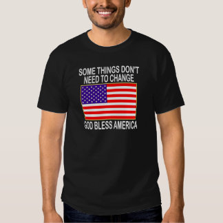SOME THINGS DON'T NEED TO CHANGE SHIRT