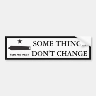 Some Things Don't Change TX Bumper Sticker