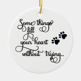 Some Things Fill My Heart... PawPrints Ceramic Ornament