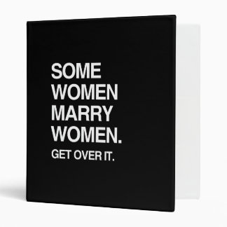 SOME WOMEN MARRY WOMEN GET OVER IT 3 RING BINDERS