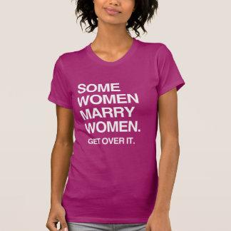 SOME WOMEN MARRY WOMEN GET OVER IT -.png Tshirt