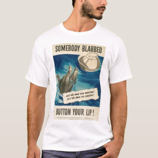 Somebody Blabbed World War II T-Shirt