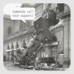 Somebody Call Tech Support Train Wreck Square Sticker