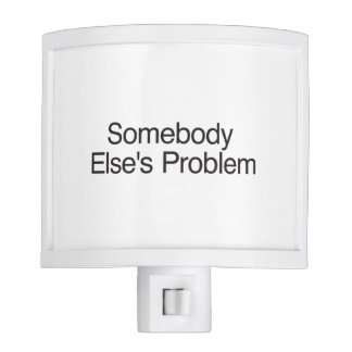 Somebody Else s Problem ai Nite Lights