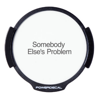 Somebody Else s Problem ai LED Car Decal