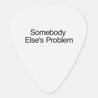 Somebody Else s Problem ai Guitar Pick