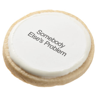 Somebody Else s Problem ai Round Sugar Cookie