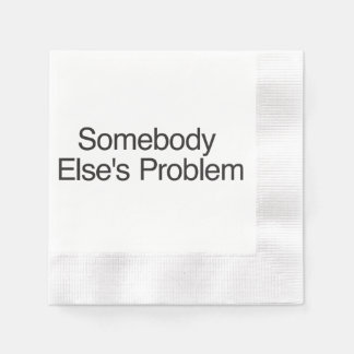 Somebody Else s Problem ai Disposable Napkin