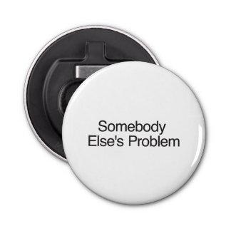 Somebody Else s Problem ai Button Bottle Opener