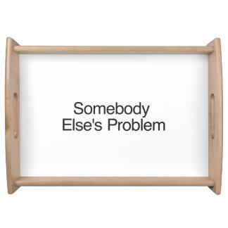 Somebody Else s Problem Serving Platters