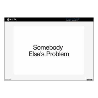 """Somebody Else s Problem 15"""" Laptop Skins"""